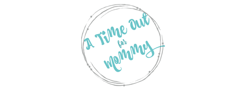 A Time Out For Mommy - Blog